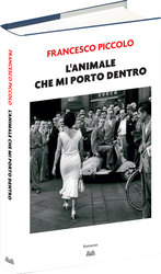 Vente Libro : L'animale che mi porto dentro  - Francesco Piccolo
